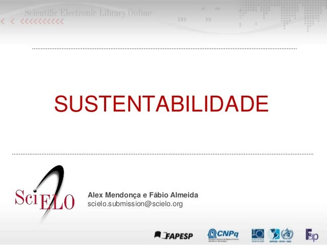 SUSTENTABILIDADE Alex Mendonça e Fábio Almeida scielo.submission@scielo.org