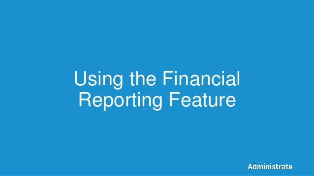 Using the Financial Reporting Feature
