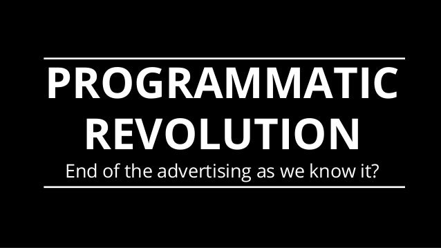 BeFirst to theFUTURE PROGRAMMATIC REVOLUTION End of the advertising as we know it?