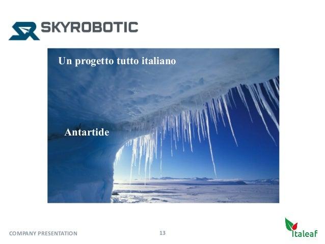 Antartide 13COMPANYPRESENTATION Un progetto tutto italiano