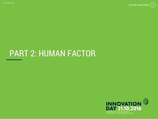 4.3 Get the right customer insights & validation CONFIDENTIAL 14 CONFIDENTIAL 14 PART 2: HUMAN FACTOR
