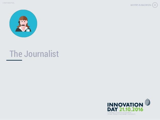 4.3 Get the right customer insights & validation CONFIDENTIAL 28 CONFIDENTIAL 28 The Journalist