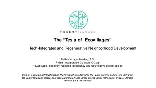 Tech-Integrated and Regenerative Neighborhood Development ReGen Villages Holding, B.V. R-Gen, Incorporated Delaware C-Corp...