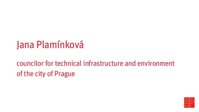 Jana Plamínková councilor for technical infrastructure and environment of the city of Prague