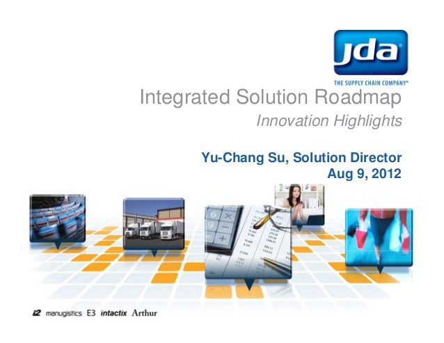 Integrated Solution Roadmap Innovation Highlights Yu-Chang Su, Solution Director Aug 9, 2012