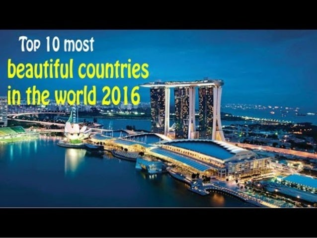 top 10 most beautiful countries in the world 2016 2017