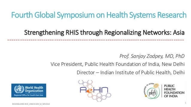 FourthGlobal SymposiumonHealthSystems Research Strengthening RHIS through Regionalizing Networks: Asia -------------------...