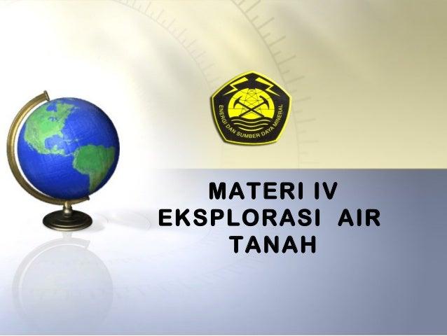 MATERI IV EKSPLORASI AIR TANAH