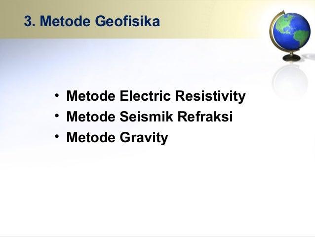 Pendugaan dengan metode Geolistrik untuk mendapatkan data perkiraan perlapisan tanah / batuan berdasarkan sifat daya hanta...