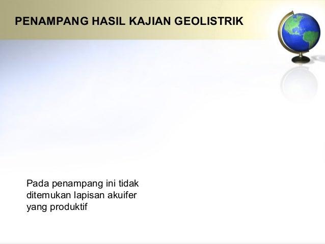 2. Investigasi Bawah Permukaan • Test Drilling • Geophisical Logging • Resistivity Logging • Spontaneous Potential Logging...