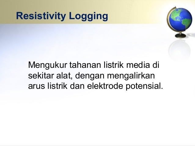 Radiation Logging • Natural-Gamma Logging: • Gamma-gamma Logging: • Neutron Logging: