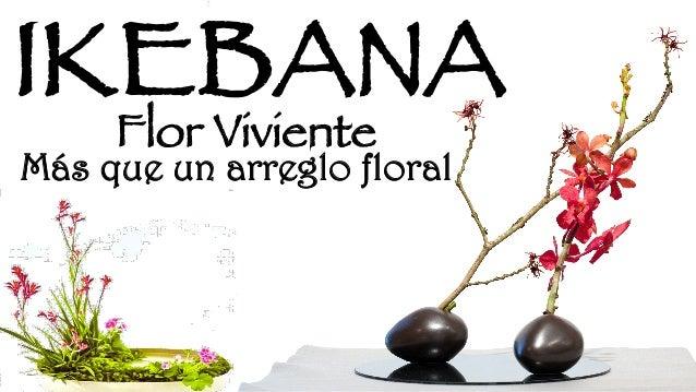 46 Ikebana Mas Que Una Flor Viviente Seda Ucas