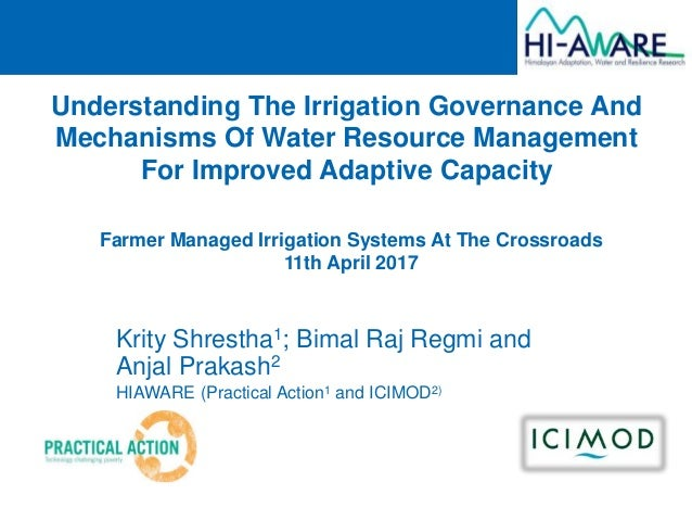 Understanding The Irrigation Governance And Mechanisms Of Water Resource Management For Improved Adaptive Capacity Krity S...