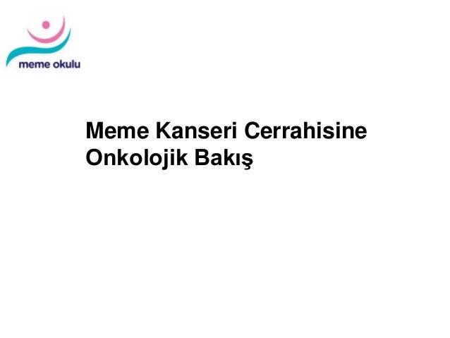 Diagnosis and Treatment of Patients with Primary and Metastatic Breast Cancer Meme Kanseri Cerrahisine Onkolojik Bakış