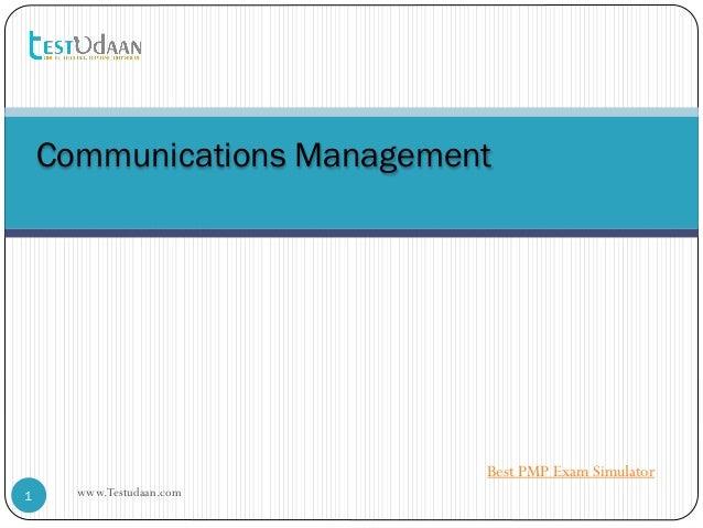 Communications Management 1 www.Testudaan.com Best PMP Exam Simulator