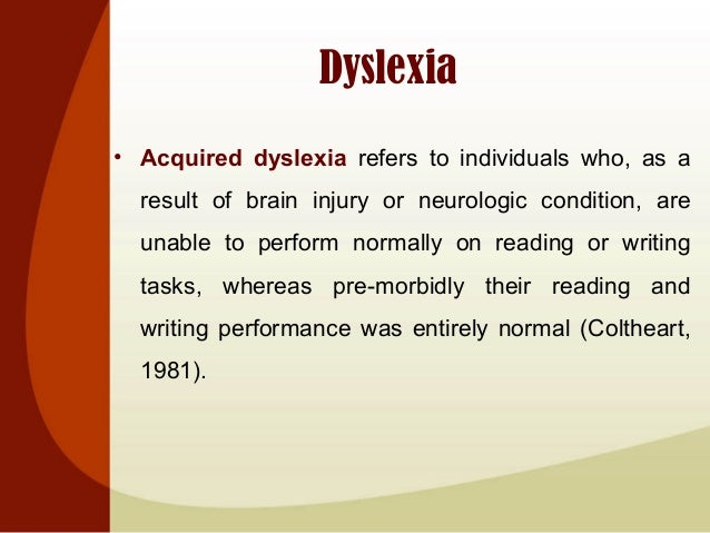 An analysis of the characteristics and case studies of surface dyslexia a type of acquired dyslexia