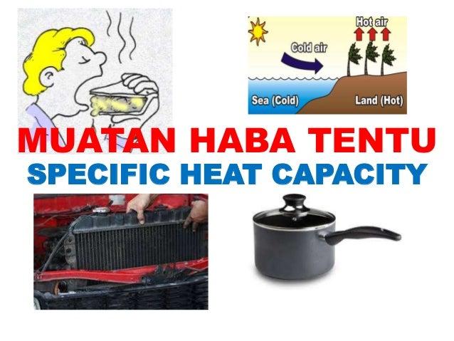 MUATAN HABA TENTU SPECIFIC HEAT CAPACITY