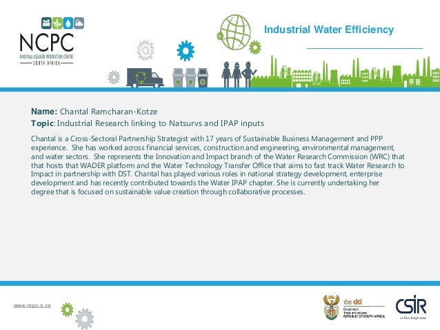 www.ncpc.o.za Name: Chantal Ramcharan-Kotze Topic: Industrial Research linking to Natsurvs and IPAP inputs Chantal is a Cr...