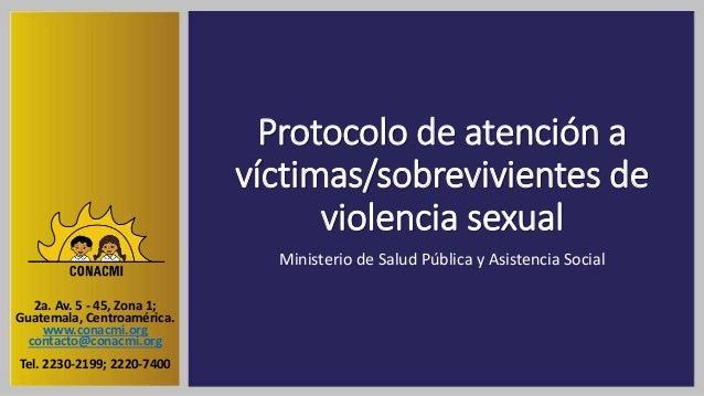 Protocolo de atención a víctimas/sobrevivientes de violencia sexual Ministerio de Salud Pública y Asistencia Social 2a. Av...