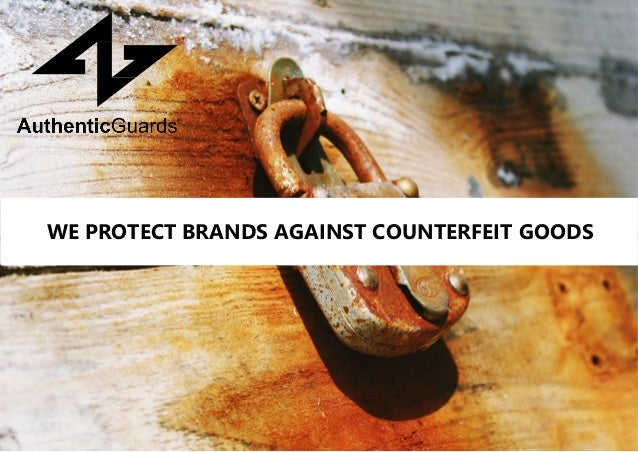 WE PROTECT BRANDS AGAINST COUNTERFEIT GOODS