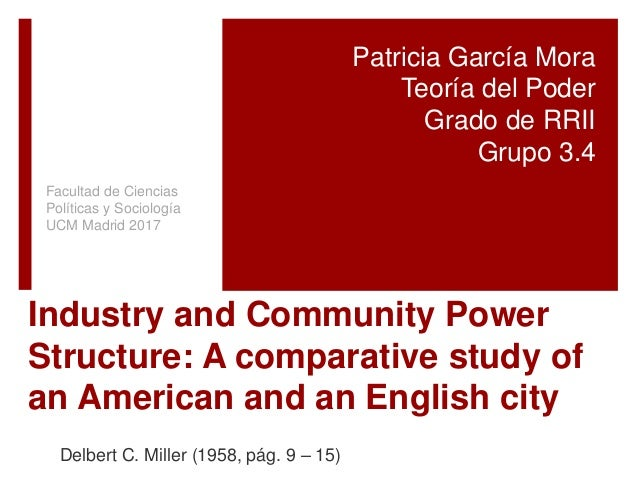 Industry and Community Power Structure: A comparative study of an American and an English city Delbert C. Miller (1958, pá...
