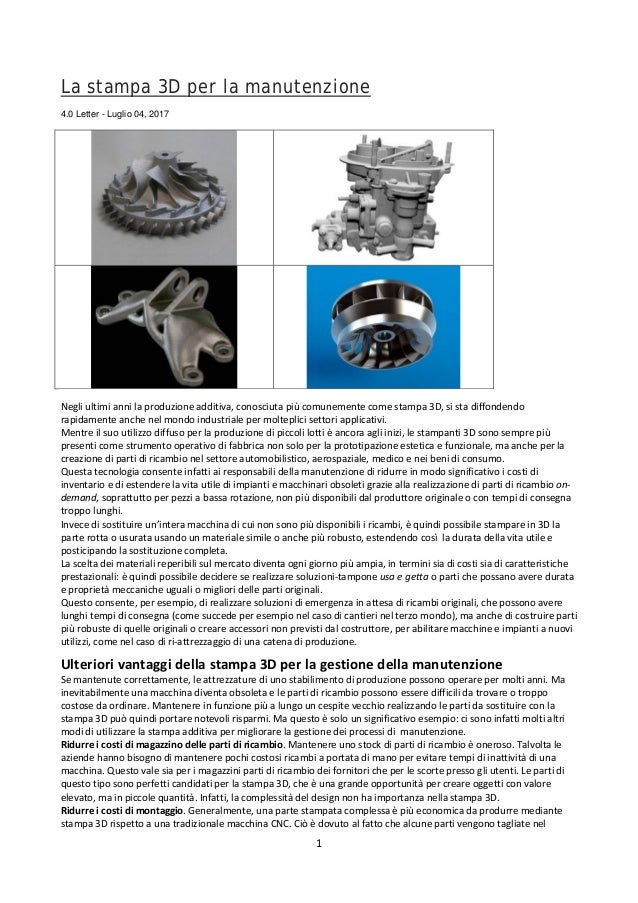 1 La stampa 3D per la manutenzione 4.0 Letter - Luglio 04, 2017 Negli ultimi anni la produzione additiva, conosciuta più c...