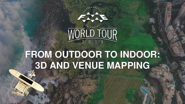 From Outdoor to Indoor: 3D and Venue Mapping