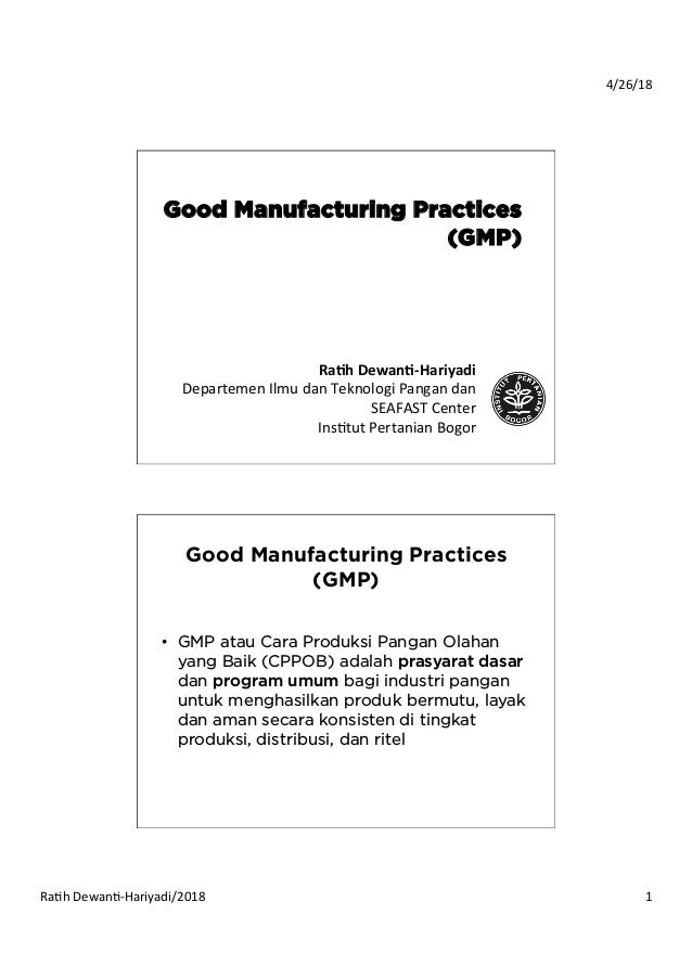 4/26/18   Ra*h  Dewan*-‐Hariyadi/2018   1   Good Manufacturing Practices (GMP) Ra#h  Dewan#-‐Hariyadi   Depa...