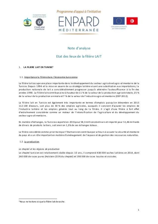 1 Note d'analyse Etat des lieux de la filière LAIT 1. LA FILIERE LAIT EN TUNISIE1 1.1. Importance la filière dans l'économ...