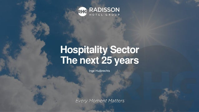 Hospitality Sector The next 25 years Inge Huijbrechts