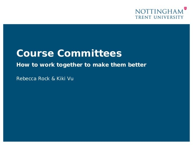 Course Committees How to work together to make them better Rebecca Rock & Kiki Vu