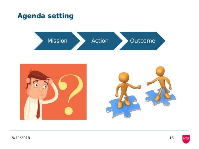 5/11/2018 13 Agenda setting Mission Action Outcome