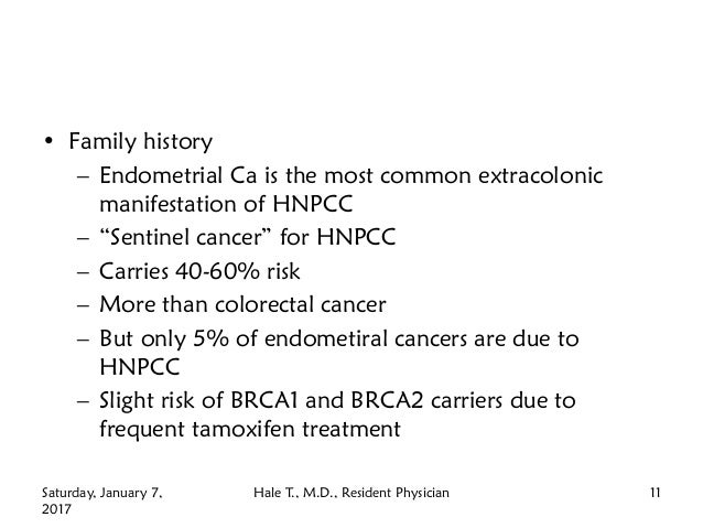 """• Family history – Endometrial Ca is the most common extracolonic manifestation of HNPCC – """"Sentinel cancer"""" for HNPCC – C..."""