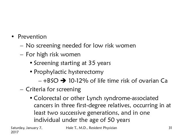 • Prevention – No screening needed for low risk women – For high risk women • Screening starting at 35 years • Prophylacti...