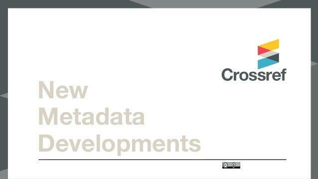 New Metadata Developments
