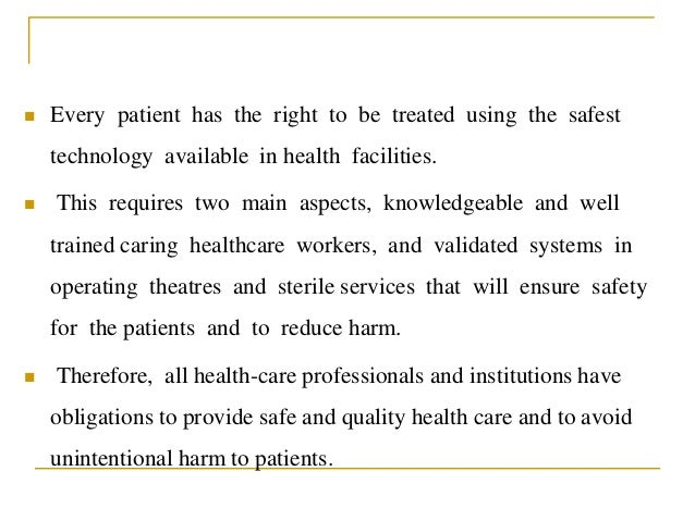  Every patient has the right to be treated using the safest technology available in health facilities.  This requires tw...