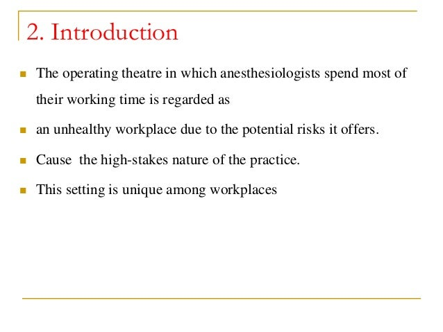 2. Introduction  The operating theatre in which anesthesiologists spend most of their working time is regarded as  an un...