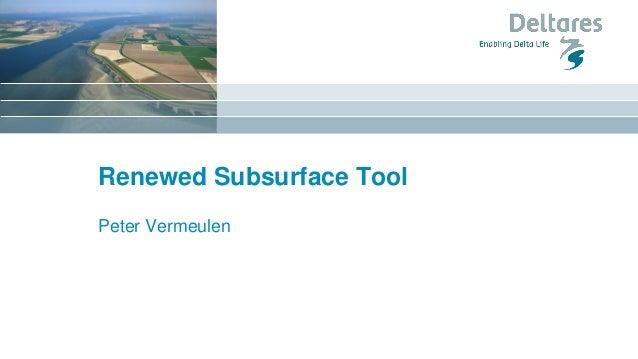 Renewed Subsurface Tool Peter Vermeulen