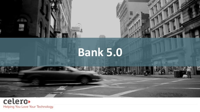 Confidential � Celero 1 Celero Overview Bank 5.0