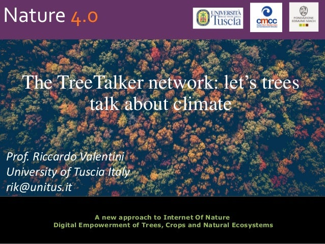 A new approach to Internet Of Nature Digital Empowerment of Trees, Crops and Natural Ecosystems The TreeTalker network: le...