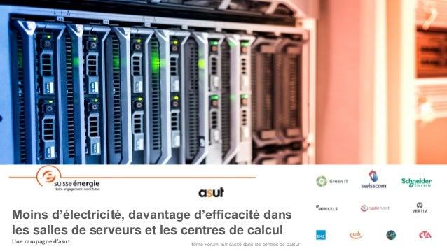 """4ème Forum """"Efficacité dans les centres de calcul"""" Moins d'électricité, davantage d'efficacité dans les salles de serveurs..."""