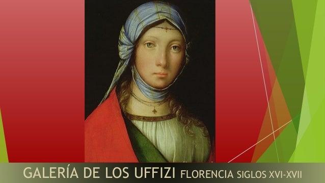 GALERÍA DE LOS UFFIZI FLORENCIA SIGLOS XVI-XVII