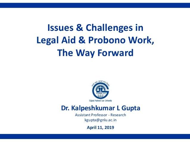 Dr. Kalpeshkumar L Gupta Assistant Professor - Research kgupta@gnlu.ac.in April 11, 2019 1 Issues & Challenges in Legal Ai...