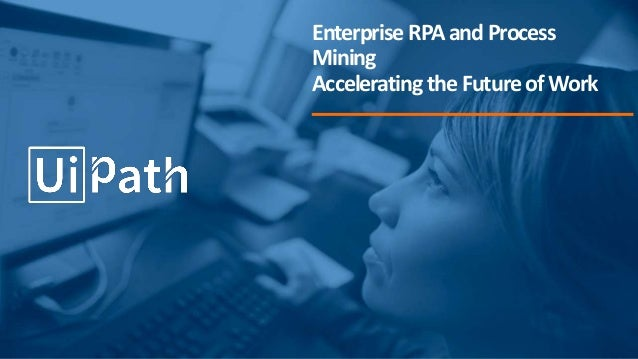 Achieving Business Transformation with UiPath RPA
