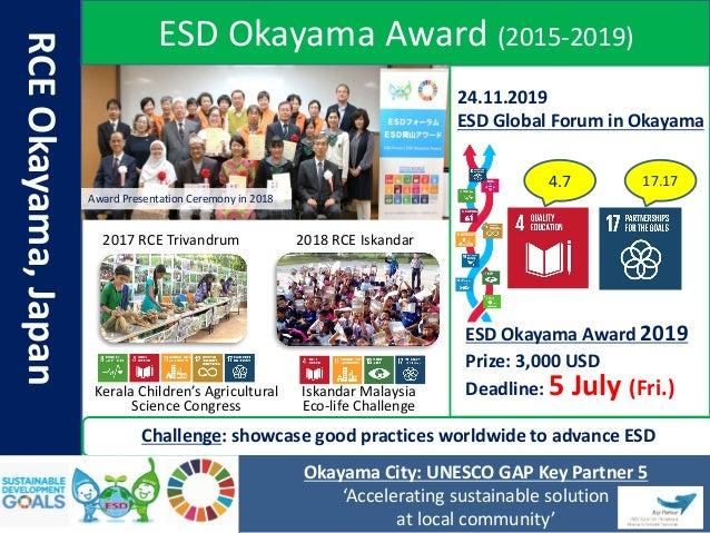 4.7 17.17 RCEOkayama,Japan Challenge: showcase good practices worldwide to advance ESD Okayama City: UNESCO GAP Key Partne...