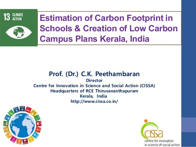 Prof. (Dr.) C.K. Peethambaran Director Centre for Innovation in Science and Social Action (CISSA) Headquarters of RCE Thir...