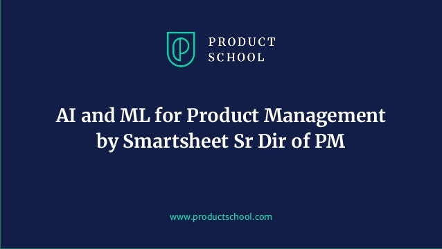 AI and ML for Product Management by Smartsheet Sr Dir of PM