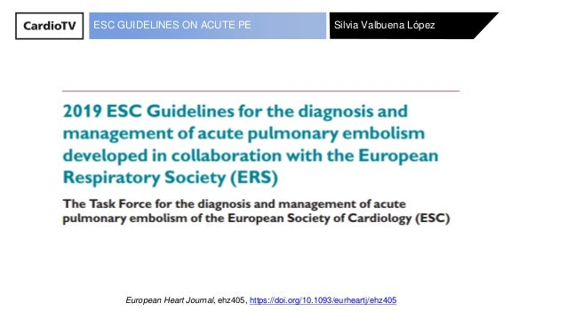 Silvia Valbuena LópezESC GUIDELINES ON ACUTE PE European Heart Journal, ehz405, https://doi.org/10.1093/eurheartj/ehz405