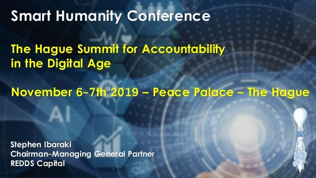 "ITU Briefing on ""Artificial Intelligence (AI) for Good"" Smart Humanity Conference The Hague Summit for Accountability in t..."