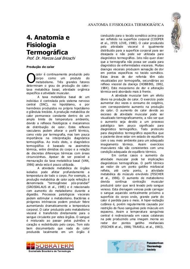 ANATOMIA E FISIOLOGIA TERMOGRÁFICA 1 Sociedade Brasileira de Termologia 4. Anatomia e Fisiologia Termográfica Prof. Dr. Ma...